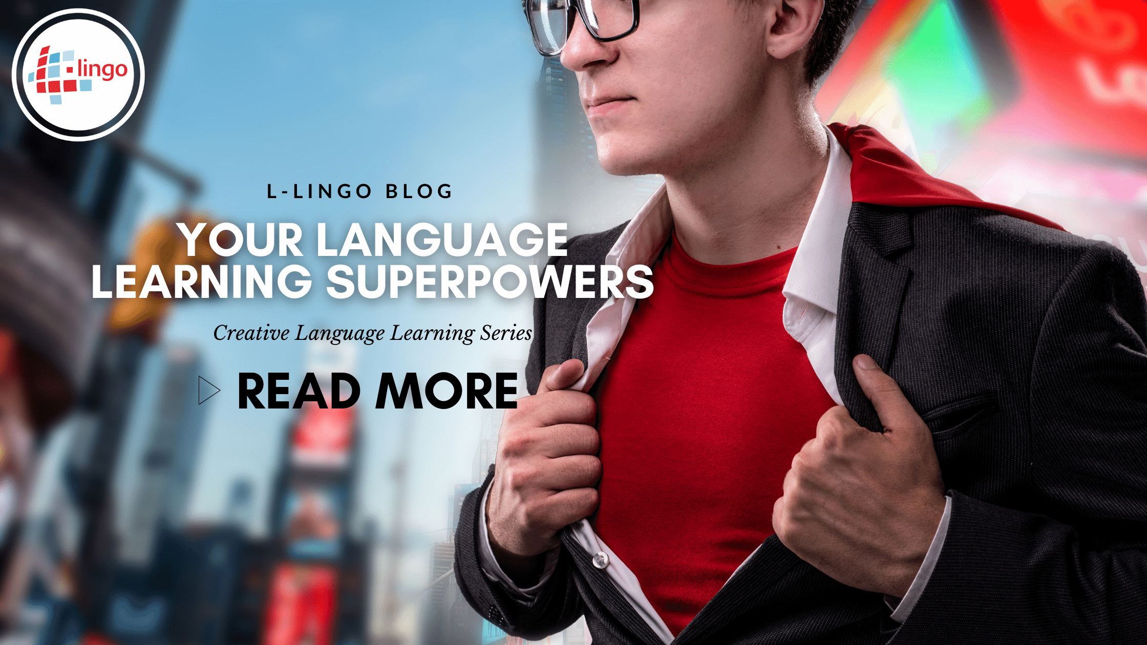 YOUR LANGUAGE LEARNING SUPERPOWERS L-LINGO LANGUAGE LEARNINGBLOG