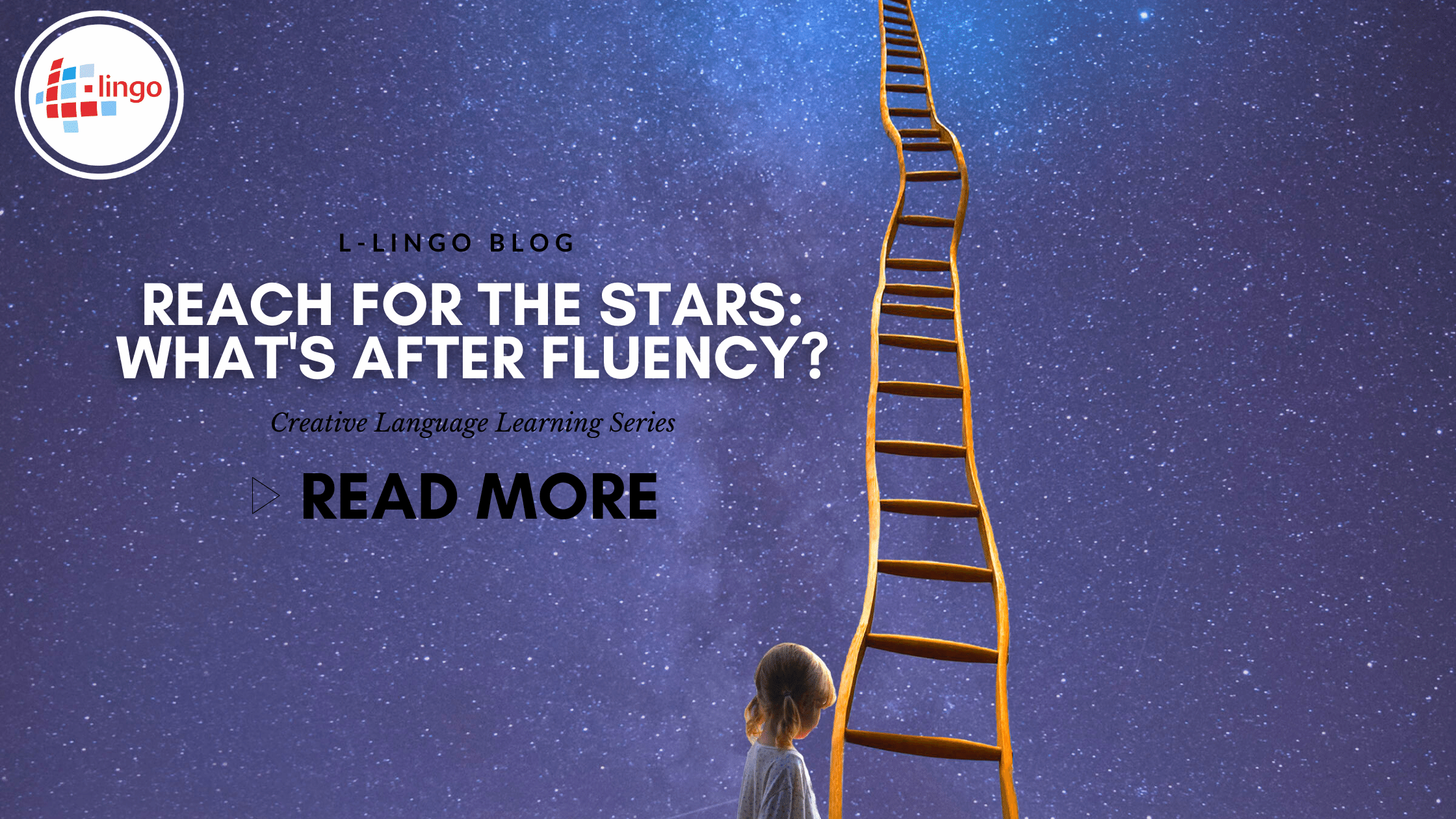 REACH FOR THE STArs: what's after fluency? L-Lingo Language Learning Blog