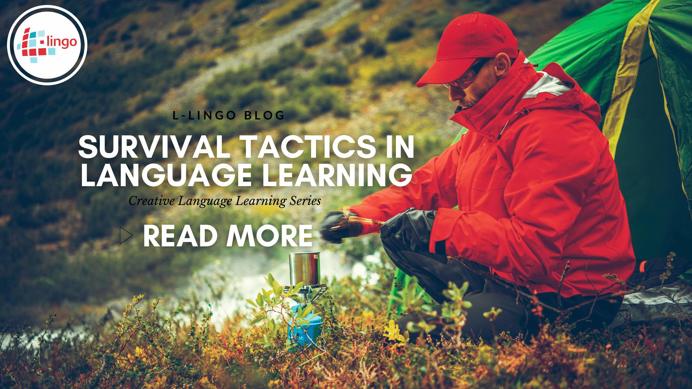 L-Lingo Blog SURVIVAL TACTICS IN LANGUAGE LEARNING