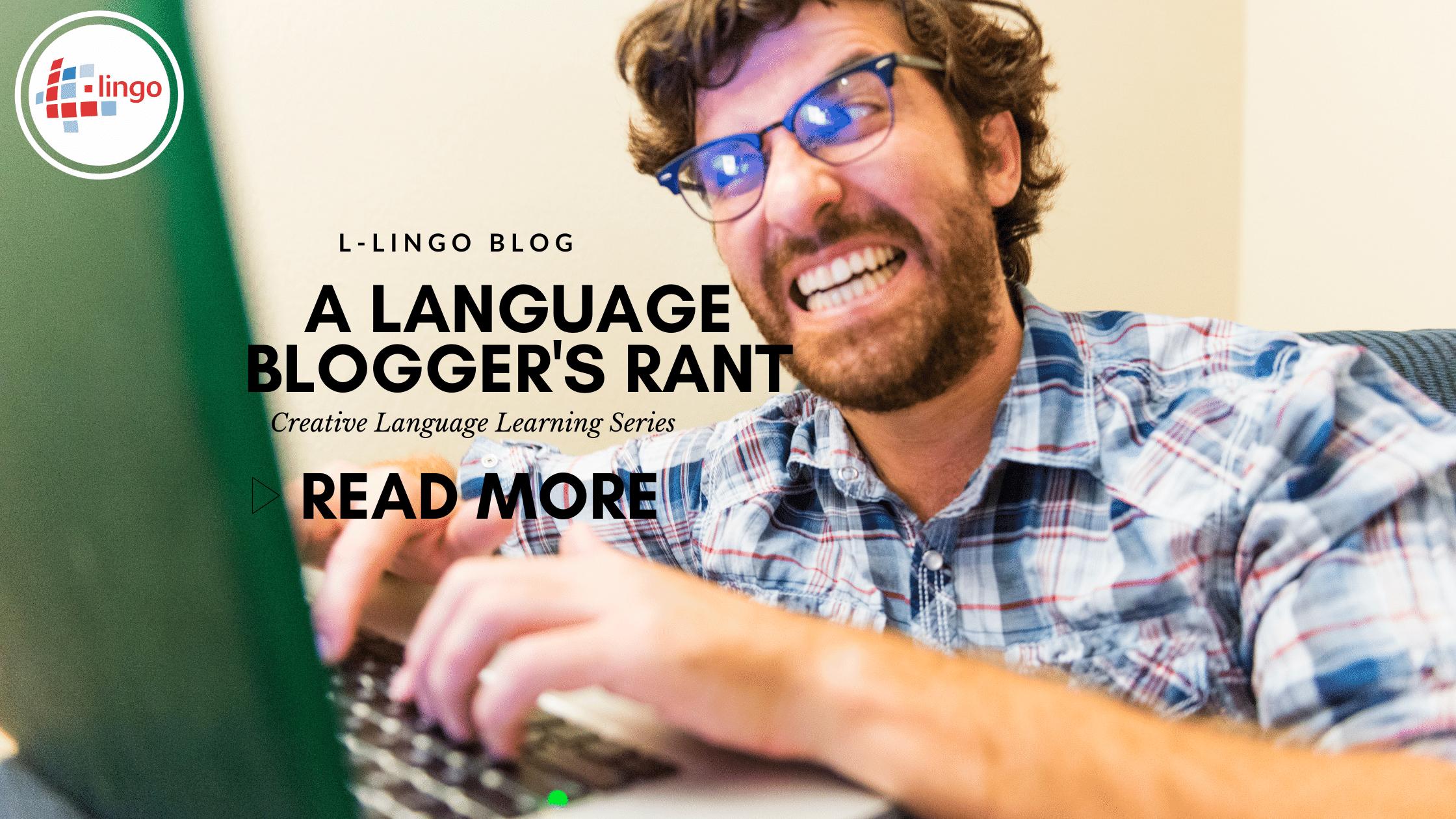 Language Blogger's Rant L-Lingo Blog